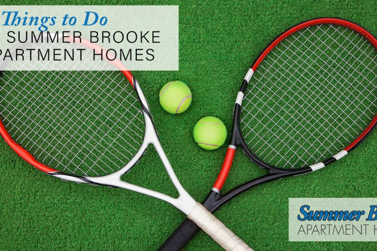 7 Things to Do At Summer Brooke Apartment Homes